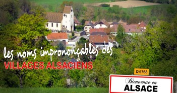Les noms imprononçables de certains villages alsaciens © French Moments