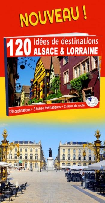 120 destinations en Alsace Lorraine