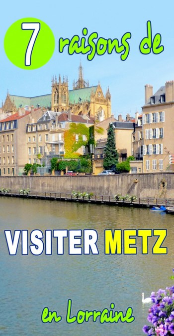 7 raisons de visiter Metz en Lorraine © French Moments