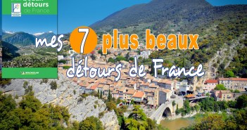 Mes 7 plus beaux détours de France © French Moments