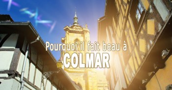 Pourquoi il fait beau à Colmar © French Moments