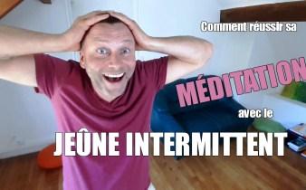 Comment réussir sa méditation avec le jeûne intermittent