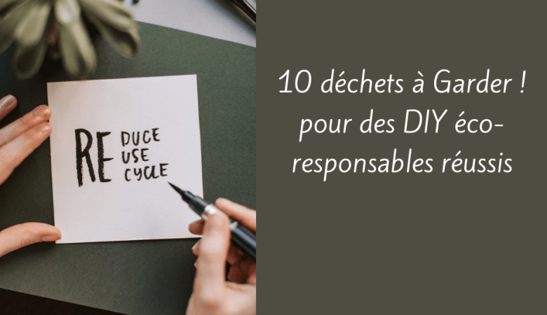 DIY éco-responsables