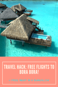 An easy step-by-step guide to get free flights to Bora Bora + 1 free night in an over-water bungalow #borabora #frenchpolynesia #tahiti #moorea