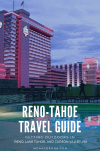 Click here to read all about the top things to do in Reno - Tahoe, Nevada. This guide will show you where to stay in the Reno-Tahoe area, what to do in Reno-Tahoe, and the best restaurants in Reno-Tahoe | #monacorona #monacoronadotcom #reno #renotahoe #laketahoe #nevada #travel #itinerary #thingstodoin #restaurants #hotels