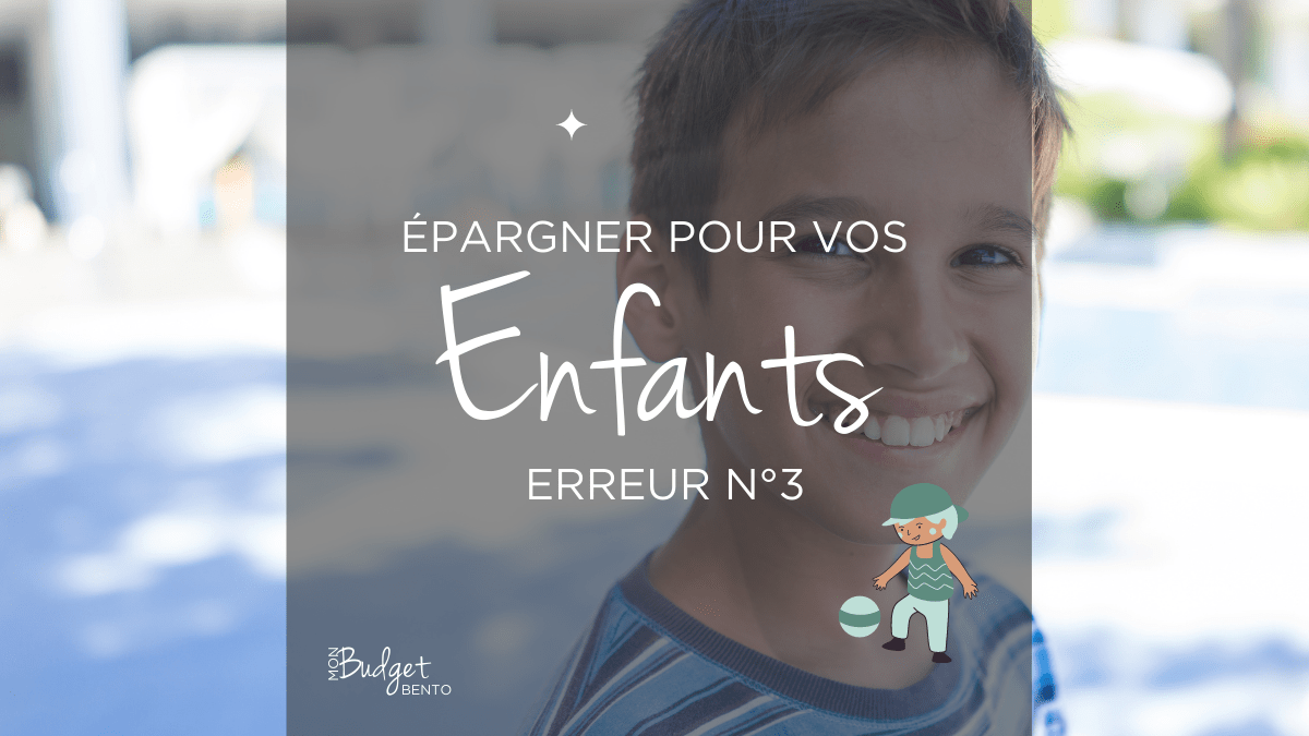 EPARGNE ENFANT ERREUR 3