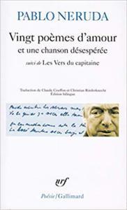 Pablo Neruda sur Mon Carré de Sable : Vingt poèmes d'amour et une chanson désespérée : Les Vers du Capitaine (Français) Poche – 5 mai 1998