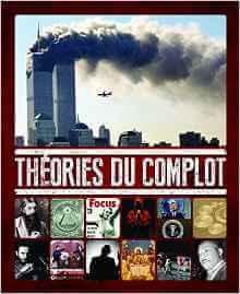 Théories du complot : de quel côté se trouve la paranoïa ? Théories du complot Relié – 24 octobre 2014 de Will Bryan (Auteur), Cillero & de Motta (Traduction)