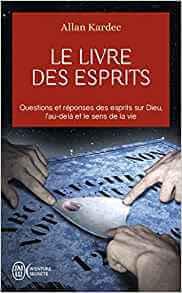 Le livre des esprits : Contenant les principes de la doctrine spirite sur l'immortalité de l'âme, la nature des esprits et leurs rapports avec les ... la vie future et l'avenir de l'humanité Poche – 22 mars 2005 de Allan Kardec (Auteur)