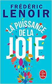 5 clés du bonheur : La Puissance de la joie de Frédéric Lenoir