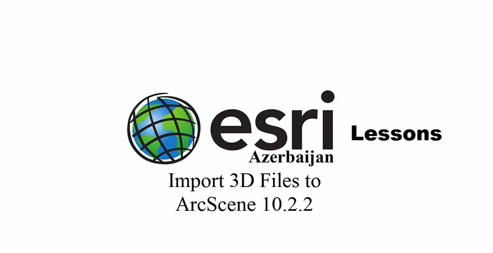 ArcGIS 10.2.2- Import 3D Files to ArcScene