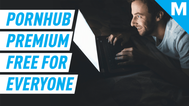 Pornhub Premium is now free for everyone, so please stay home