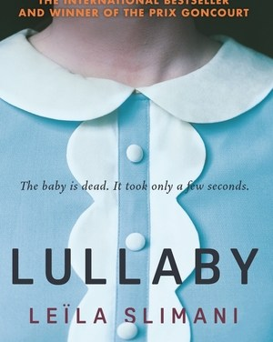 Lullaby by Leila Slimani (Faber & Faber) – AKA The Perfect Nanny (in the States)