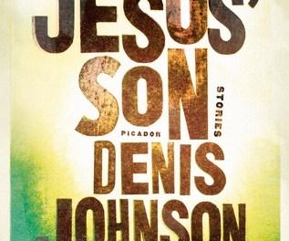 Jesus' Son by Denis Johnson (Picador)