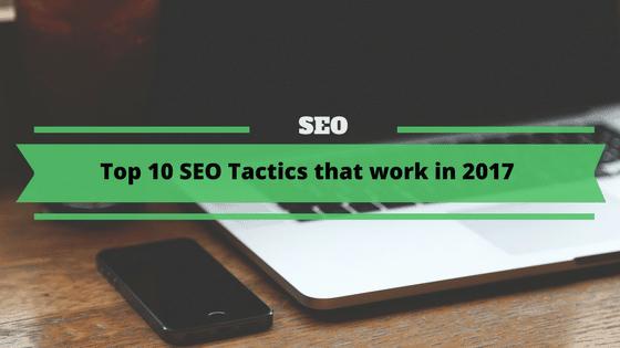 Top SEO Tactics that work in 2017