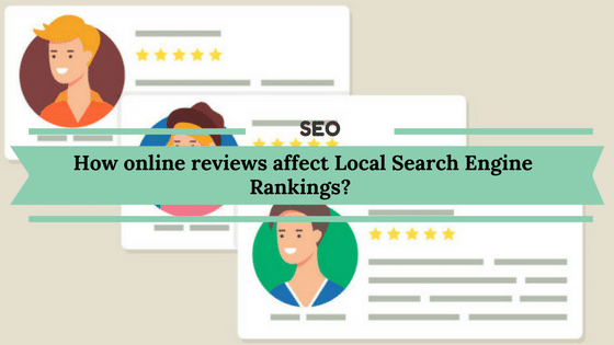 How online reviews affect Local Search Engine Rankings?