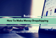 How To Make Money Dropshipping
