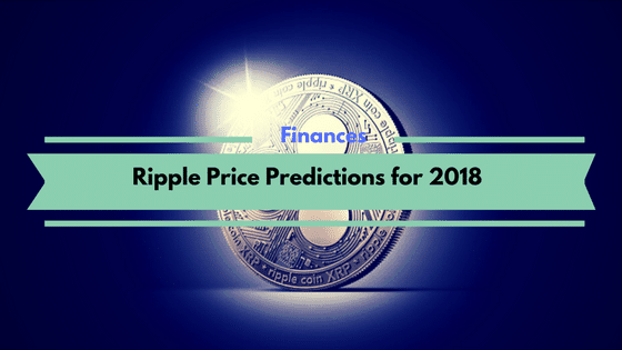 Ripple Price Predictions for 2018