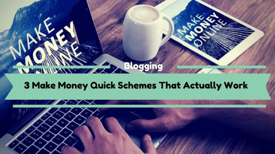 3 Make Money Quick Schemes That Actually Work