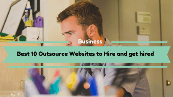 Best 10 Outsource Websites to Hire and get hired