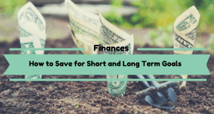 How to Save for Short and Long Term Goals