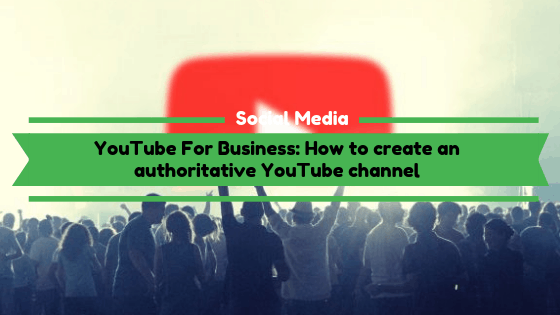 How to create an authoritative YouTube channel