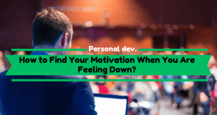 How to Find Your Motivation When You Are Feeling Down?