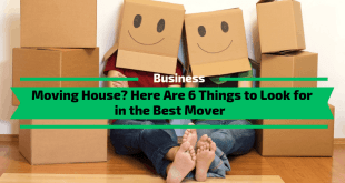 Moving House? Things to Look for in the Best Mover