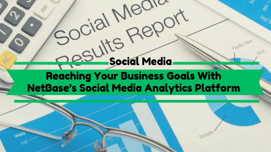 Reaching Your Business Goals With A Social Media Analytics Platform