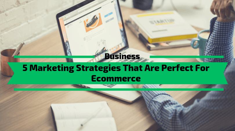 Marketing Strategies For Ecommerce