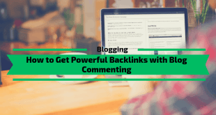 How to Get Powerful Backlinks with Blog Commenting