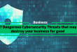 7 Dangerous Cybersecurity Threats that may kill your business for good