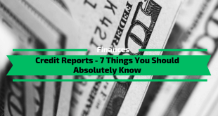 Credit Reports - 7 Things You Should Absolutely Know