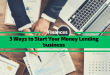 3 Ways to Start Your Money Lending business