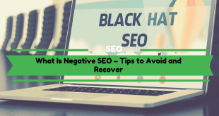 What Is Negative SEO – Tips to Avoid and Recover