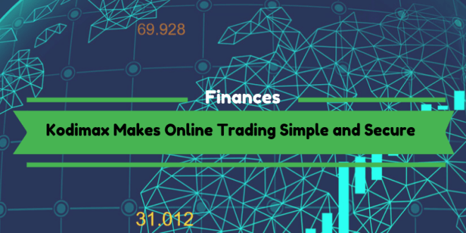 Kodimax Makes Online Trading Simple and Secure