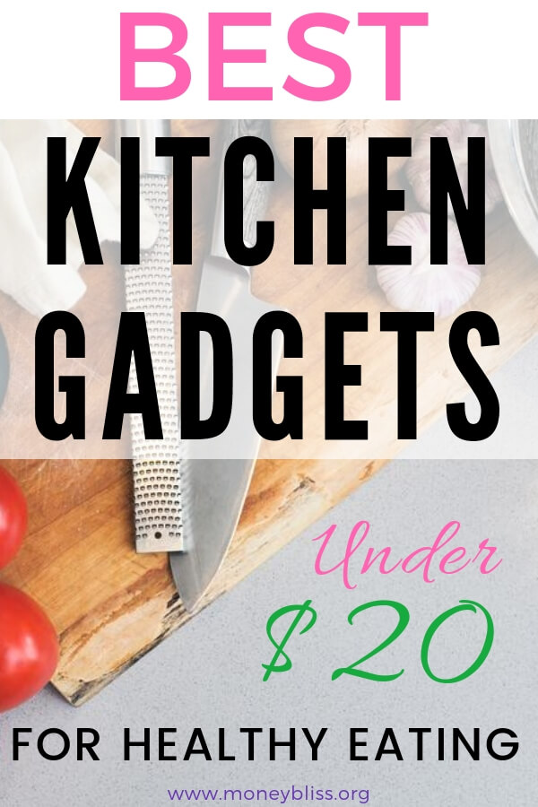 Best Kitchen Gadgets Under $20 For Healthy Eating