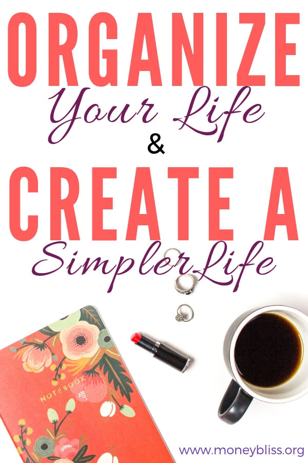 Ready for a simpler life? Lose the family stress? Being to declutter all areas of your life. Find tips and ideas to organize your life. Easy ideas to organize your life with time management, planner organization, productivity, morning routines, and more. #organize #life #simple #minimalism #change #diy #ideas