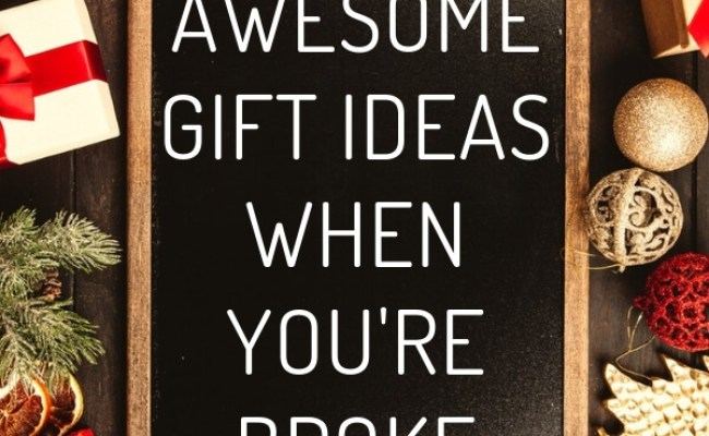Awesome Gift Ideas When You Re Broke Money Bliss