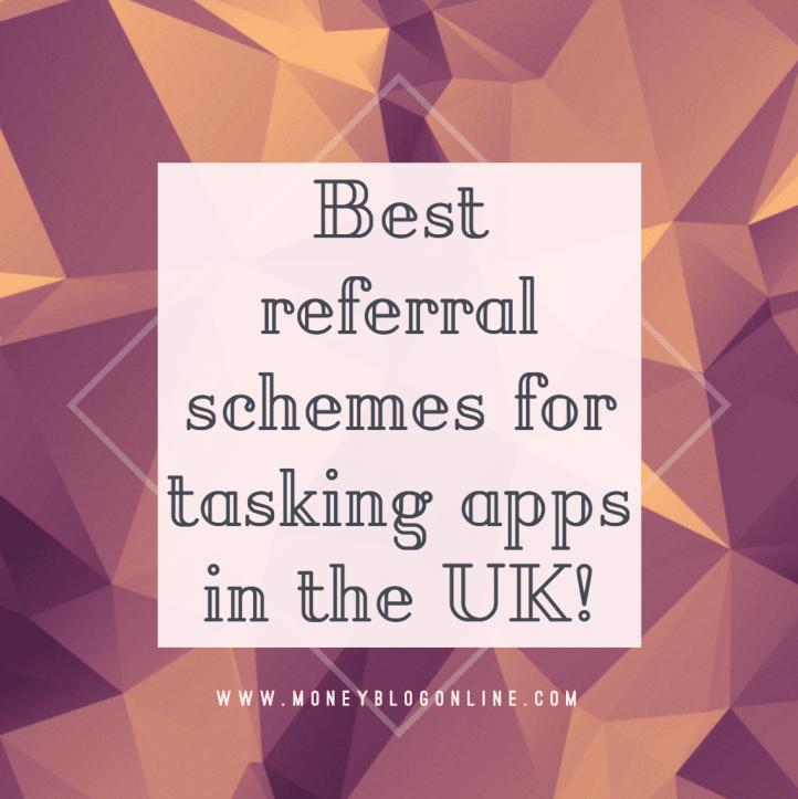 Best referral schemes for tasking apps in the UK!