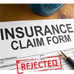Top 15 Reason Your Insurance Claim May Get Rejected