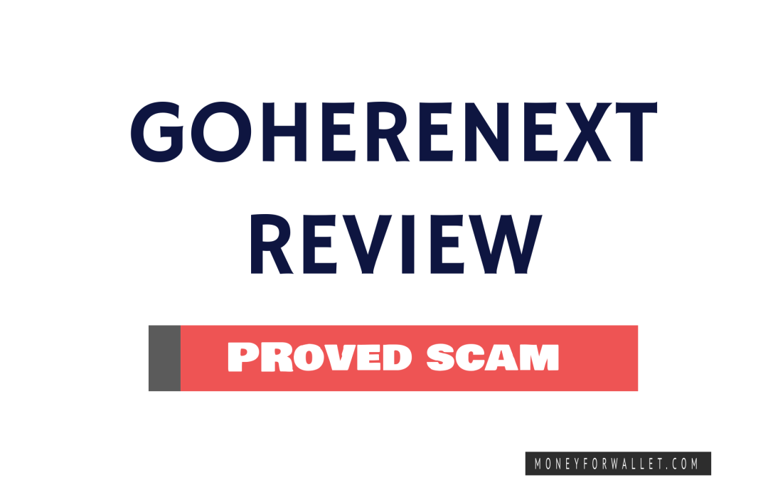GoHereNext Review: Is Go Here Next Is Scam Or Legit?