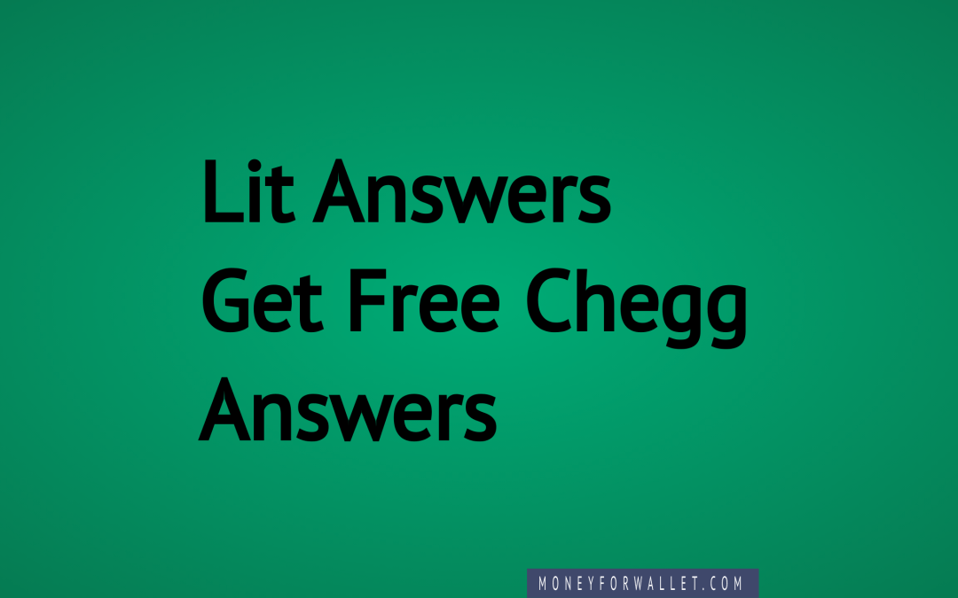 Lit Answers: Get Free Chegg Answers l What Happened To LitAnswers