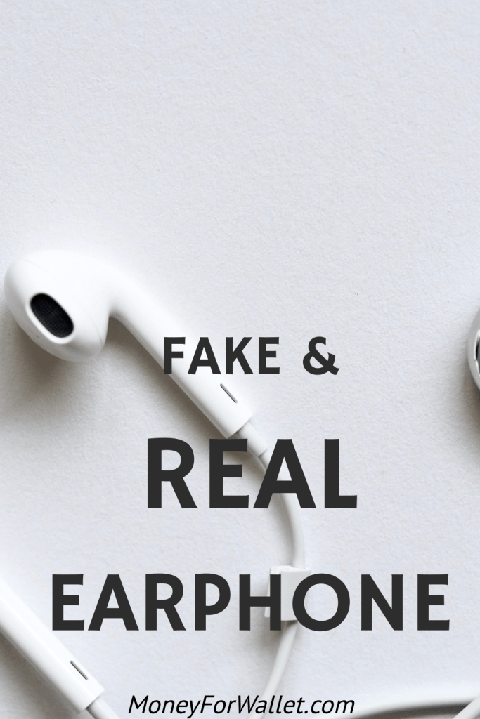 Difference Between Real and Fake Earphones