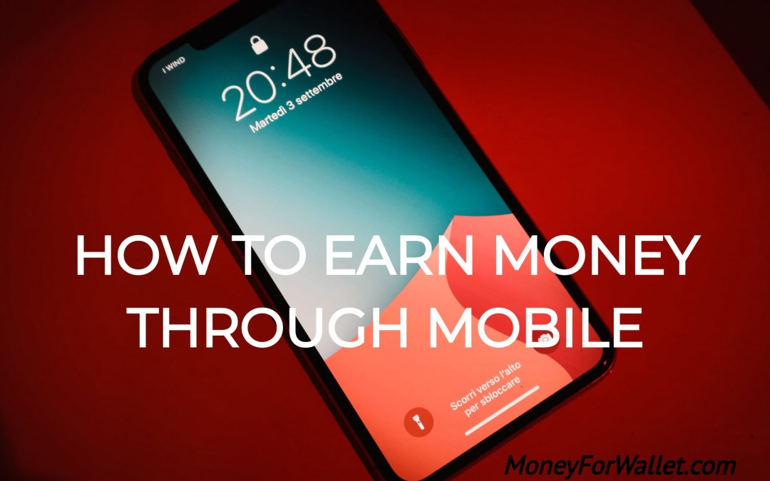 Earn Money Through Mobile Without Investment