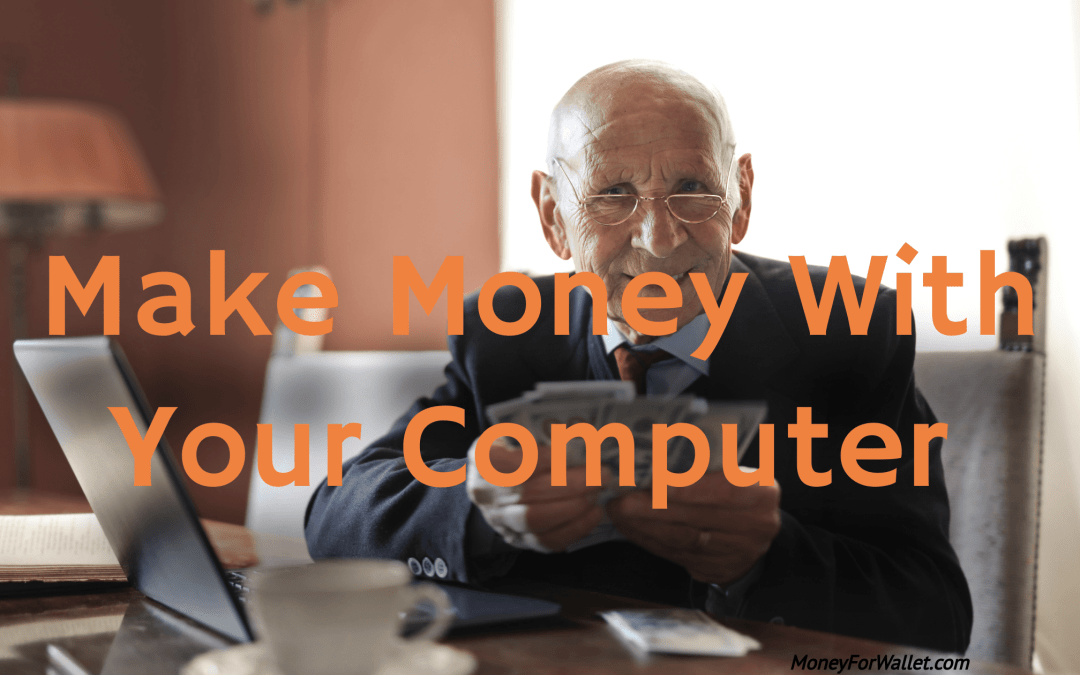 Make Money With A Computer