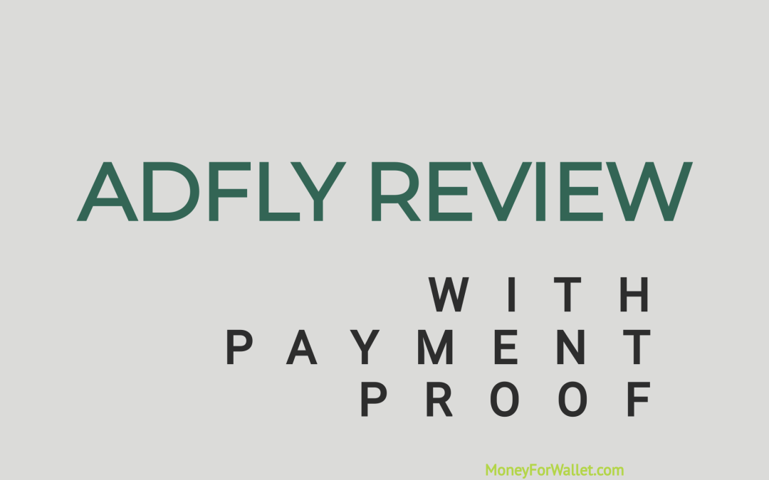 AdFly Review: Legit Or Scam Ads Network? With Payment Proof