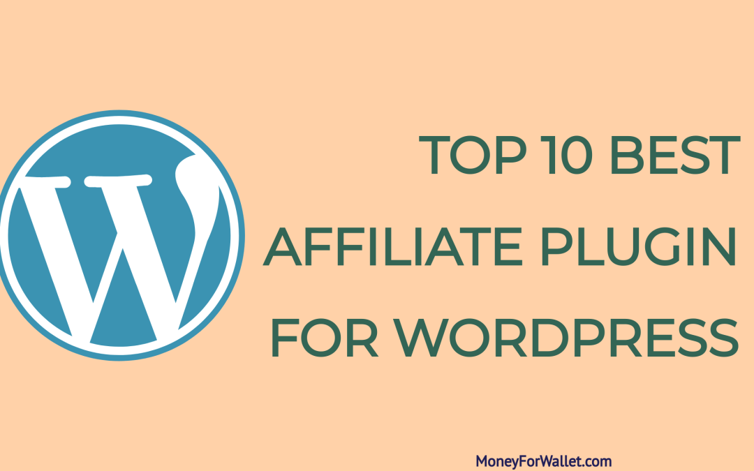 Top 10 Best Affiliate Plugin For WordPress For Affiliate Marketers