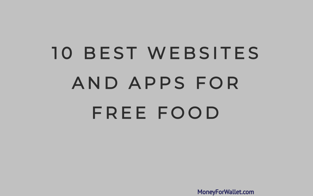 Top 10+ Websites and Apps For Free Food