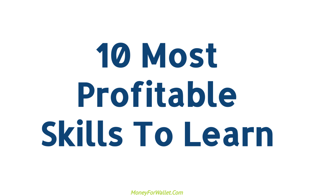 10 Best Skills To Learn That Make Money: Most Profitable Skills To Learn
